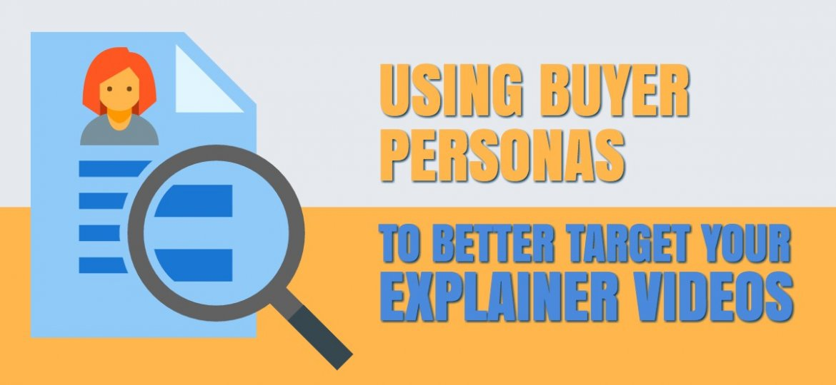 Buyer Personas for Explainers