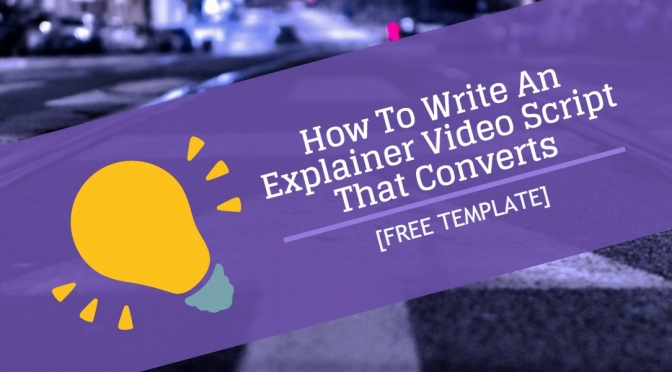 5 Ways to Write a More Effective Explainer Video Script