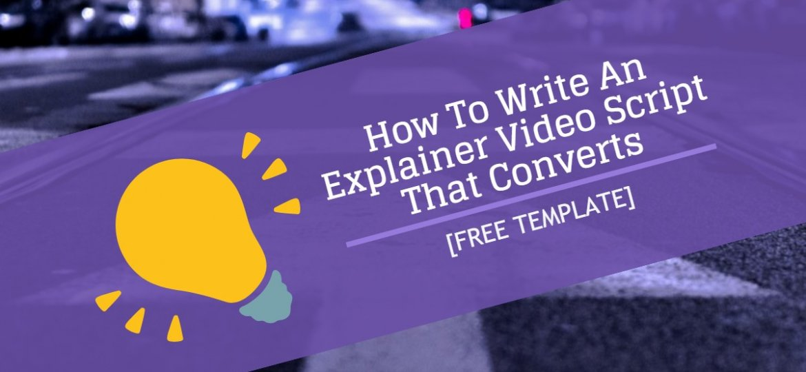 How to Write an Explainer Video Script
